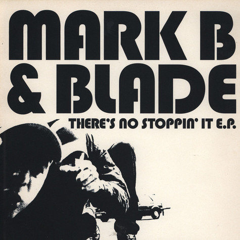 Mark B & Blade - There's no stoppin'it EP