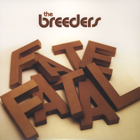 Breeders - Fate To Fatal