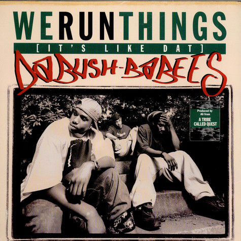 Da Bush Babees - We Run Things (It's Like Dat) / Original