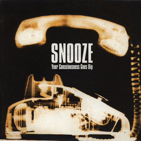 Snooze - Your Consciousness Goes Bip