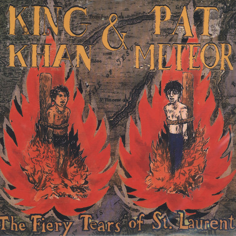 King Khan & Pat Meteor - Fiery Tears Of St. Laurent