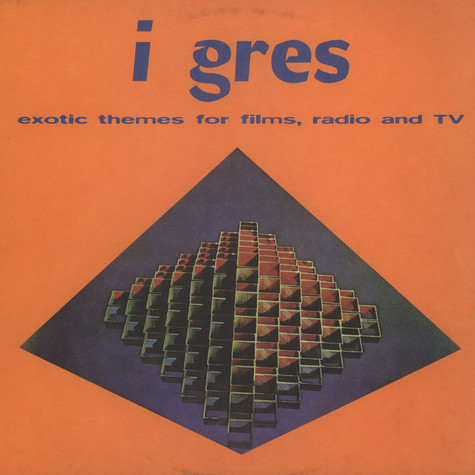 I Gres - Exotic Themes For Films, Radio And TV