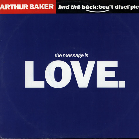 Arthur Baker and the Backbeat Disciples - The message is love feat. Al Green