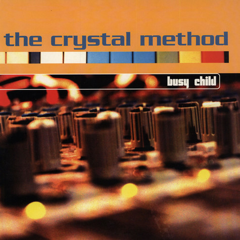 Crystal Method, The - Busy Child