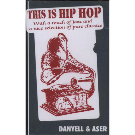 DJ Danyell & DJ Aser - This Is Hip Hop Volume 1 - Jazz & Class
