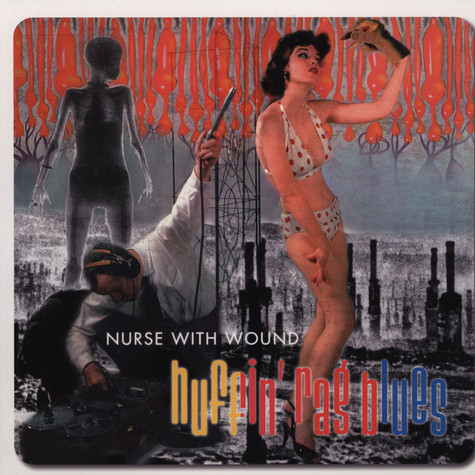 Nurse With Wound - Huffin' Rag Blues