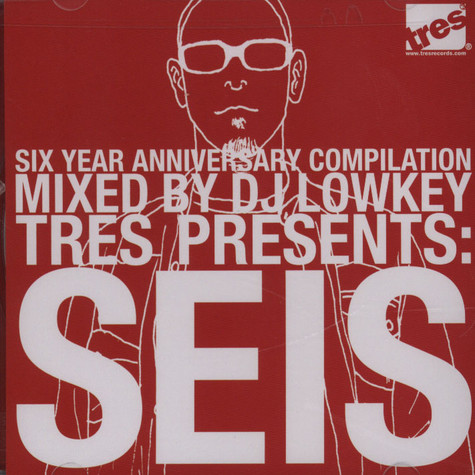DJ Lowkey - Tres Presents Seis - Six Year Anniversary Compilation