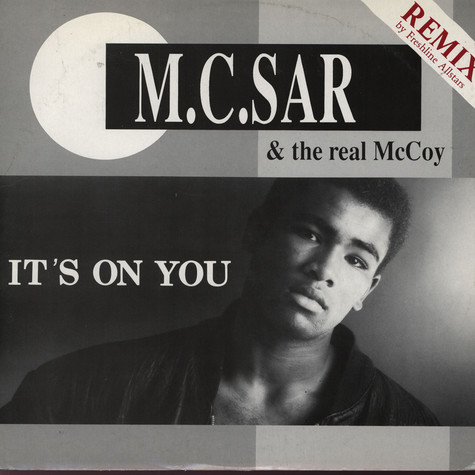 M.C. Sar & The Real McCoy - It's On You Remix