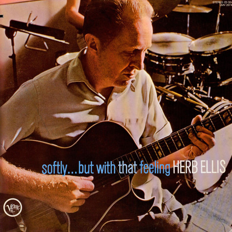 Herb Ellis - Softly... But With That Feeling