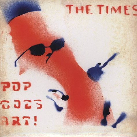 Times, The - Pop Goes Art