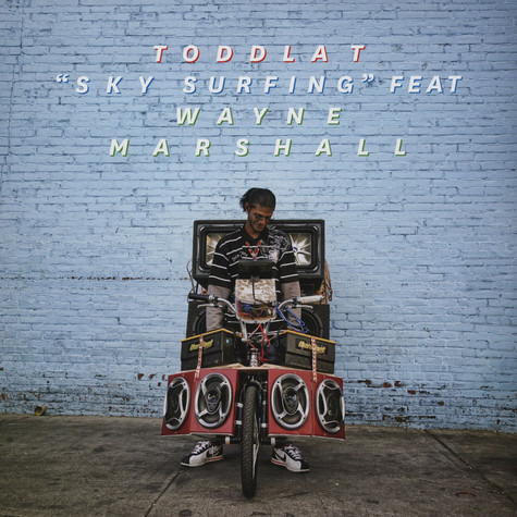 Toddla T - Sky Surfing Feat Wayne Marshall