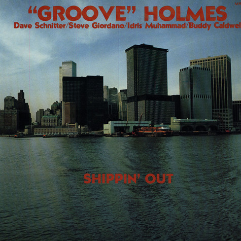 Groove Holmes - Shippin' Out