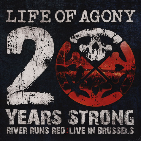 Life Of Agony - 20 Years Strong-river Runs Red Live