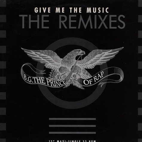 B.G. The Prince Of Rap - Give Me the Music - The Remixes
