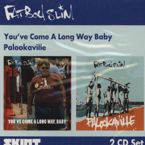 Fatboy Slim - You've come a long way, baby / Palookaville