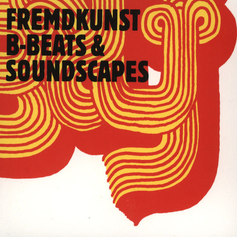 Fremdkunst - B-Beats & Soundscapes