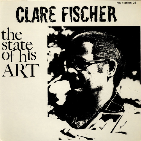 Clare Fischer - The State Of His Art