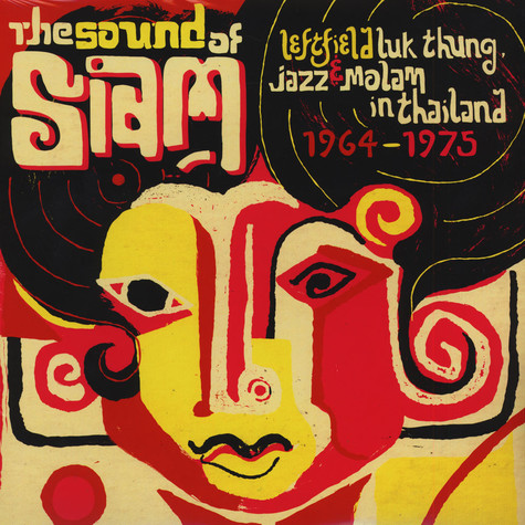 Sound Of Siam, The - Volume 1: Leftfield Luk Thung, Jazz & Molam in Thailand 1964-75