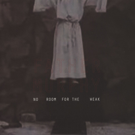 Father Murphy - No Room For The Weak