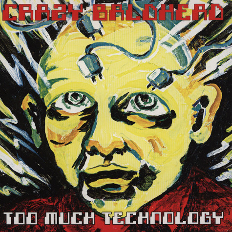 Crazy Baldhead - Too Much Technology