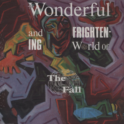Fall, The - The Wonderful And Frightening World Of The Fall