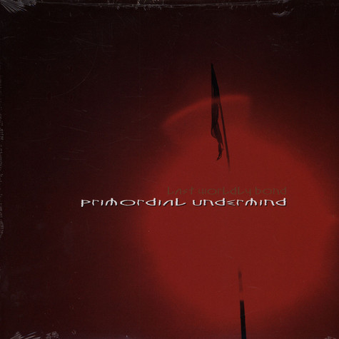 Primordial Undermind - Last Worldly Bond