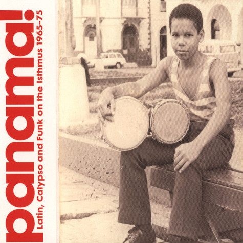 Panama! - Volume 1: Latin, Calypso And Funk On The Isthmus 1965 -1975
