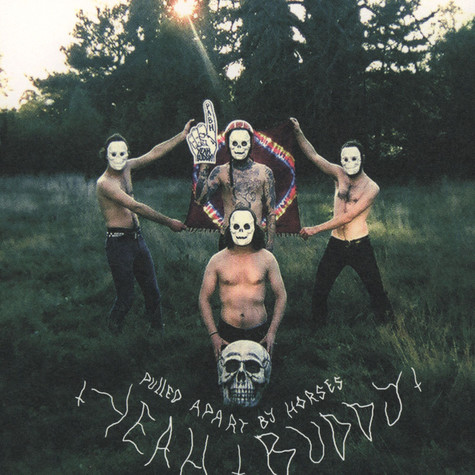 Pulled Apart By Horses - Yeah Buddy