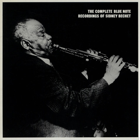 Sidney Bechet - The Complete Blue Note Recordings Of Sidney Bechet
