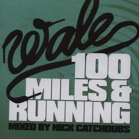 Wale - 100 Miles & Running