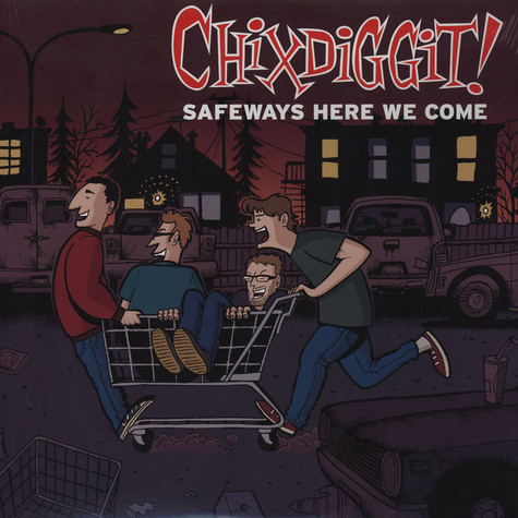 Chixdiggit - Safeways Here We Come