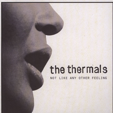 Thermals, The - Not Like Any Other Feeling