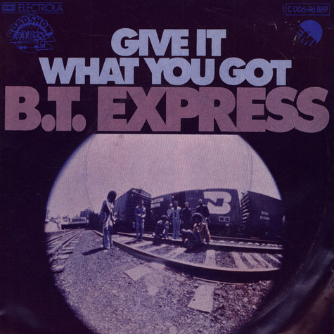 B.T.Express - Give It What You Got