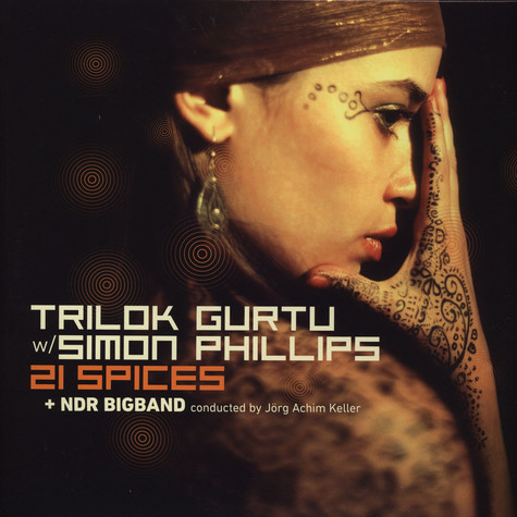 Trilok Gurtu / Simon Phillips / NDR Bigband - 21 Spices