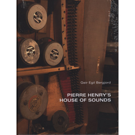 Geir Egil Bergjord & Pierre Henry - Pierre Henry's House Of Sounds