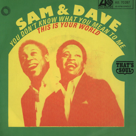 Sam & Dave - You Don't Know What You Mean To Me