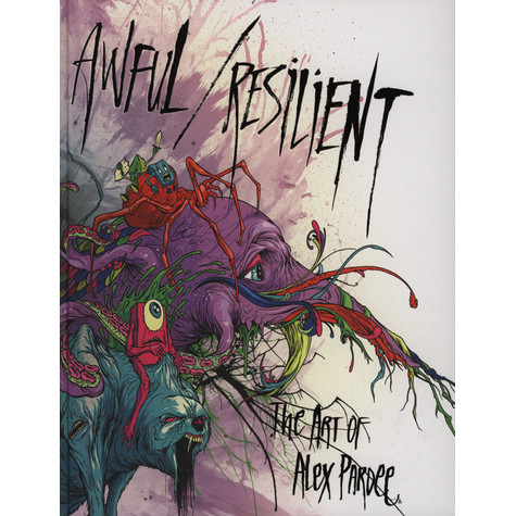 Alex Pardee - Awful / Resilient