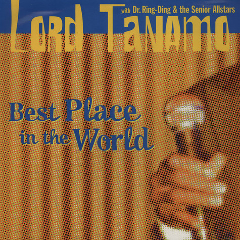 Lord Tanamo - Best Place In The World (With Dr. Ring Ding & The Senior All Stars)