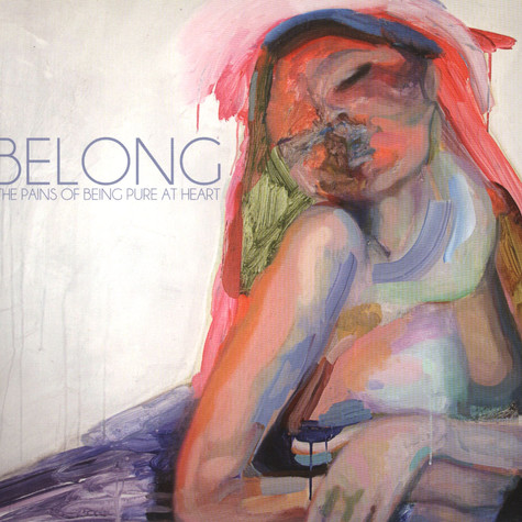 Pains Of Being Pure At Heart, The - Belong / I Wanna Go All The Way