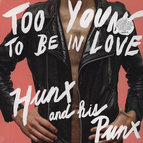 Hunx And His Punx - Too Young To Be In Love