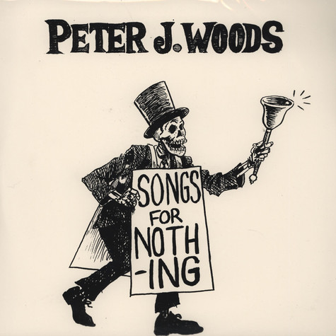 Peter J Woods - Songs For Nothing