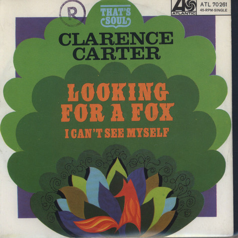 Clarence Carter - Looking For A Fox
