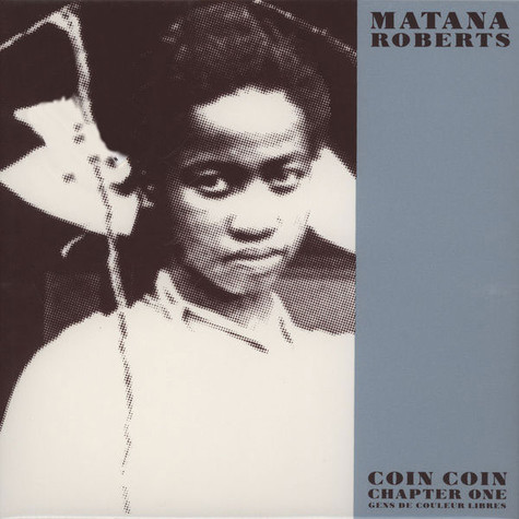 Matana Roberts - Coin Coin Chapter One: Gens De Couleur Libre