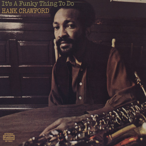 Hank Crawford - It's A Funky Thing To Do