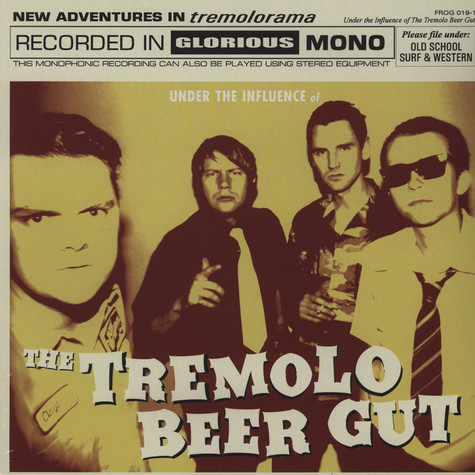 Tremolo Beer Gut - Under The Influence Of...
