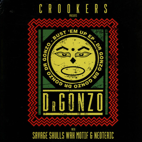 Crookers present Dr. Gonzo - Bust'em Up EP