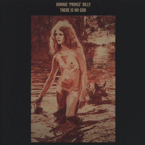Bonnie Prince Billy - There Is No God