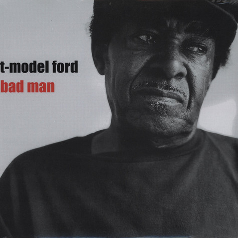 T Model Ford - Bad Man