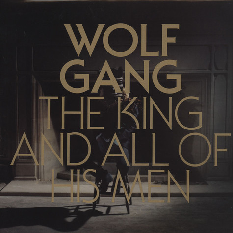 Wolf Gang - The King And All Of His Men