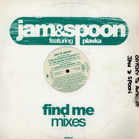 Jam & Spoon Featuring Plavka - Find Me (Odyssey To Anyoona) (Mixes)